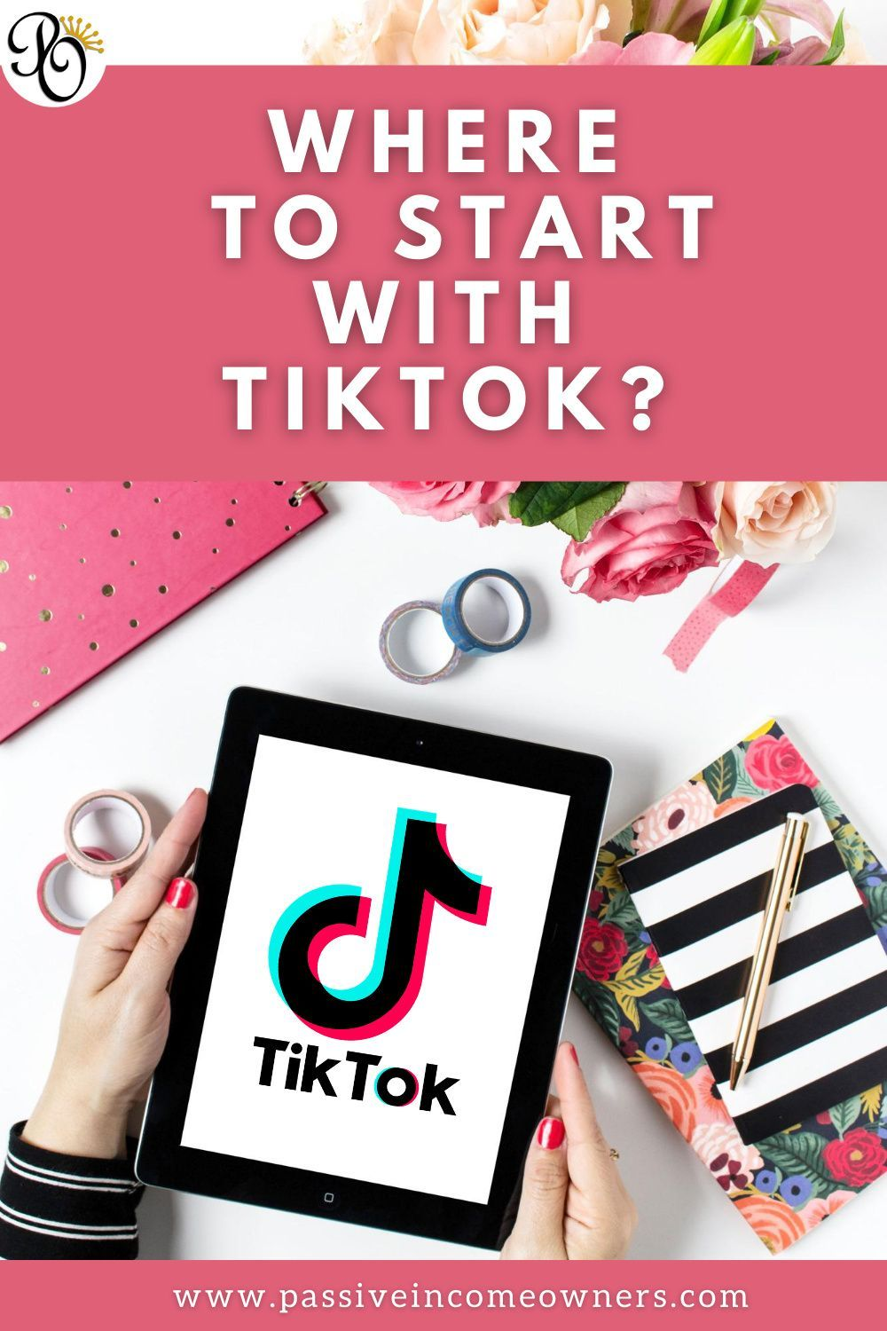 Where To Start With Tiktok Passive Income Owners Social Media Marketing Plan Marketing Plan Content Marketing