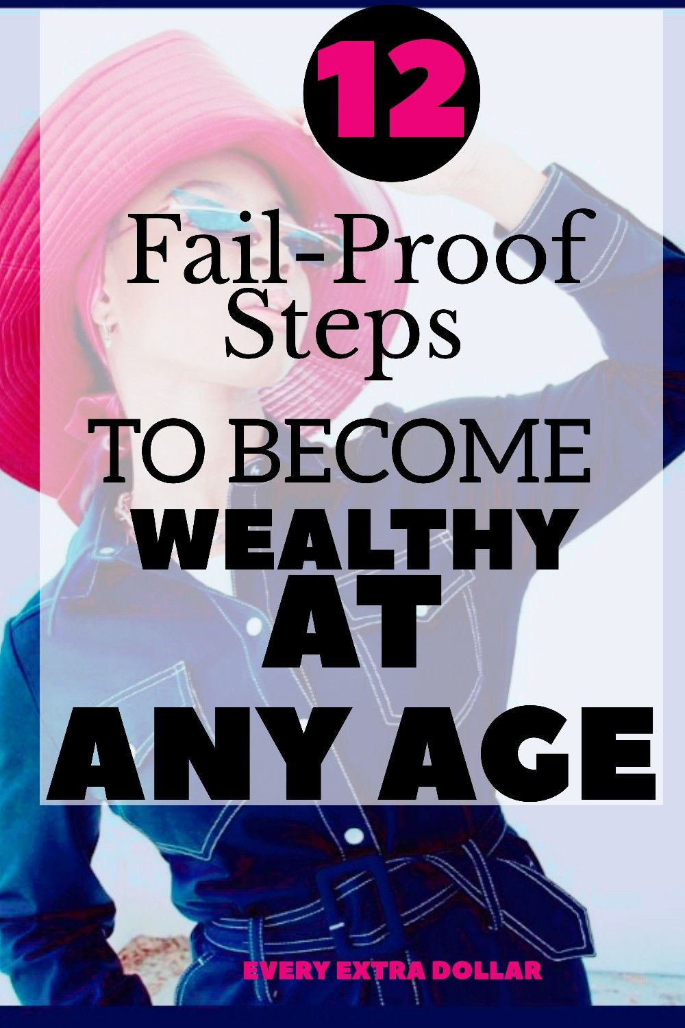 12 FailProof steps to wealthy at any age. in 2020
