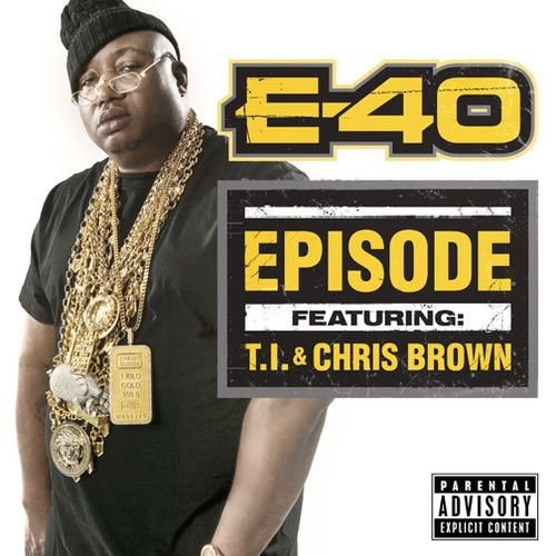 "E40 - ""Episode"" ft T.I. & Chris Brown by e40 on SoundCloud"