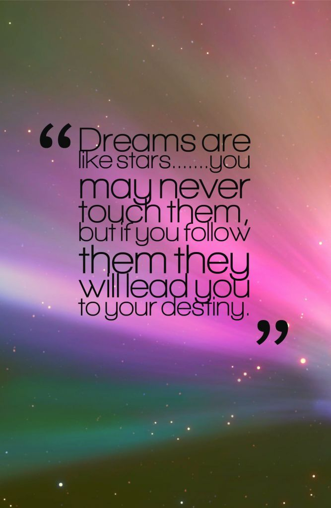 Dreams Are Like Starsyou May Never Touch Them But If You