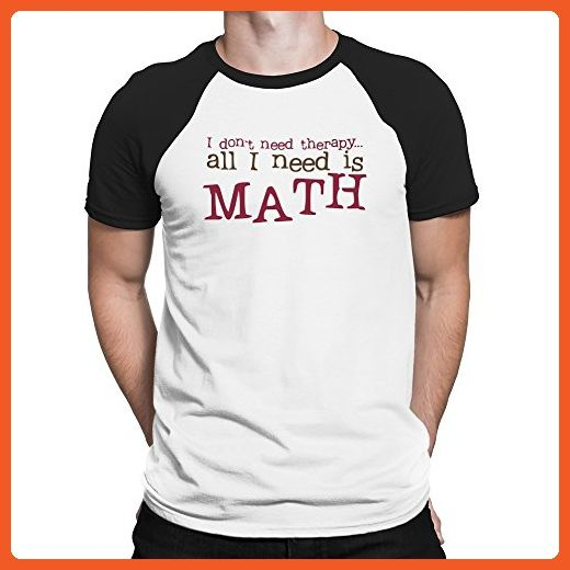 Teeburon I DON'T NEED THERAPHY ALL I NEED IS Math Raglan T-Shirt - Math science and geek shirts (*Partner-Link)
