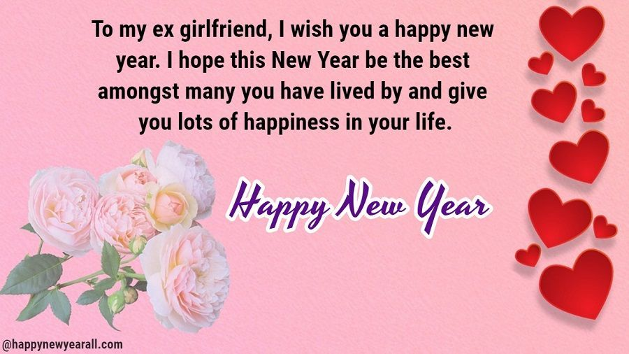 Happy New Year Wishes For Ex Girlfriend Happy New Year Wishes New Year Wishes Happy New Year Greetings