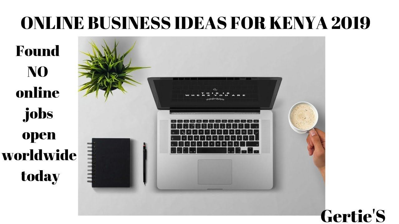 13 BEST ONLINE BUSINESS IDEAS KENYA 2019 | Real Jobs Online
