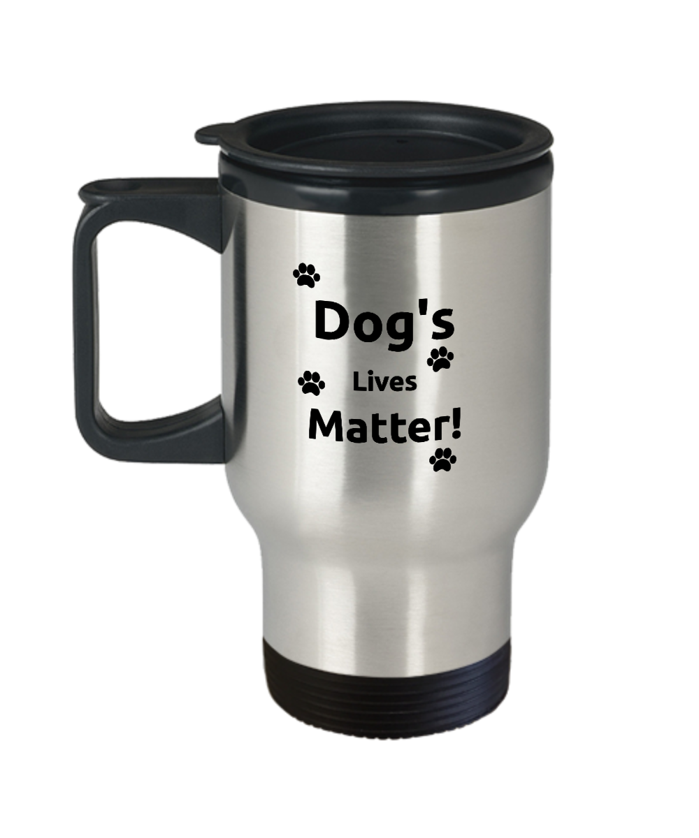 Dog's Lives Matter Stainless Steel Insulated Travel Coffee
