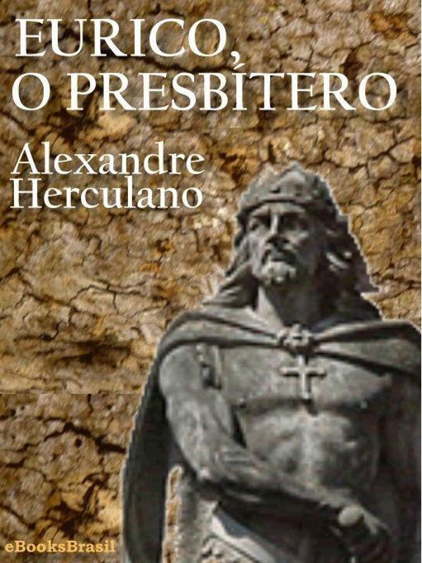 Alexandre Herculano Eurico O Presbitero 1844 Escritores