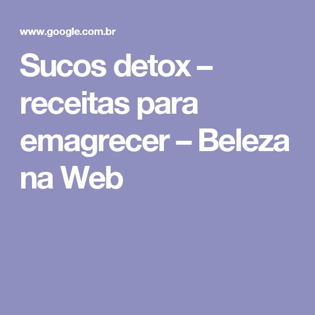 Sucos detox – receitas para emagrecer – Beleza na Web