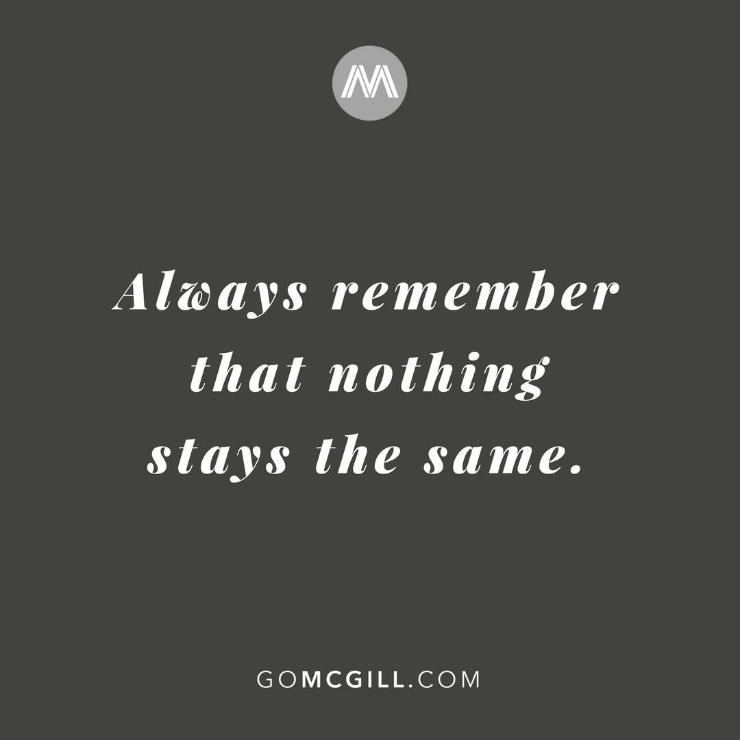 Always Remember That Nothing Stays The Same Simplereminders