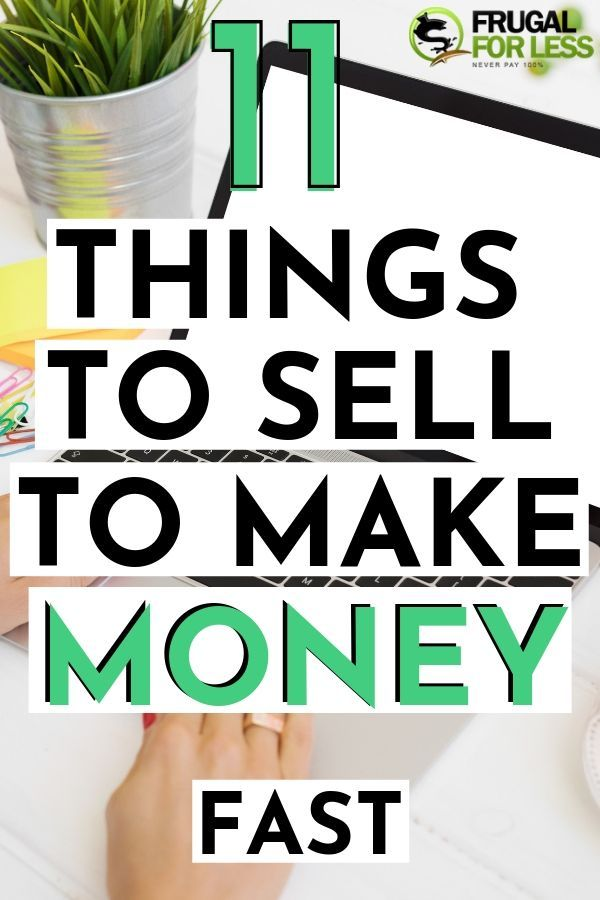 11 Things to Sell to Make Money Fast | Frugal For