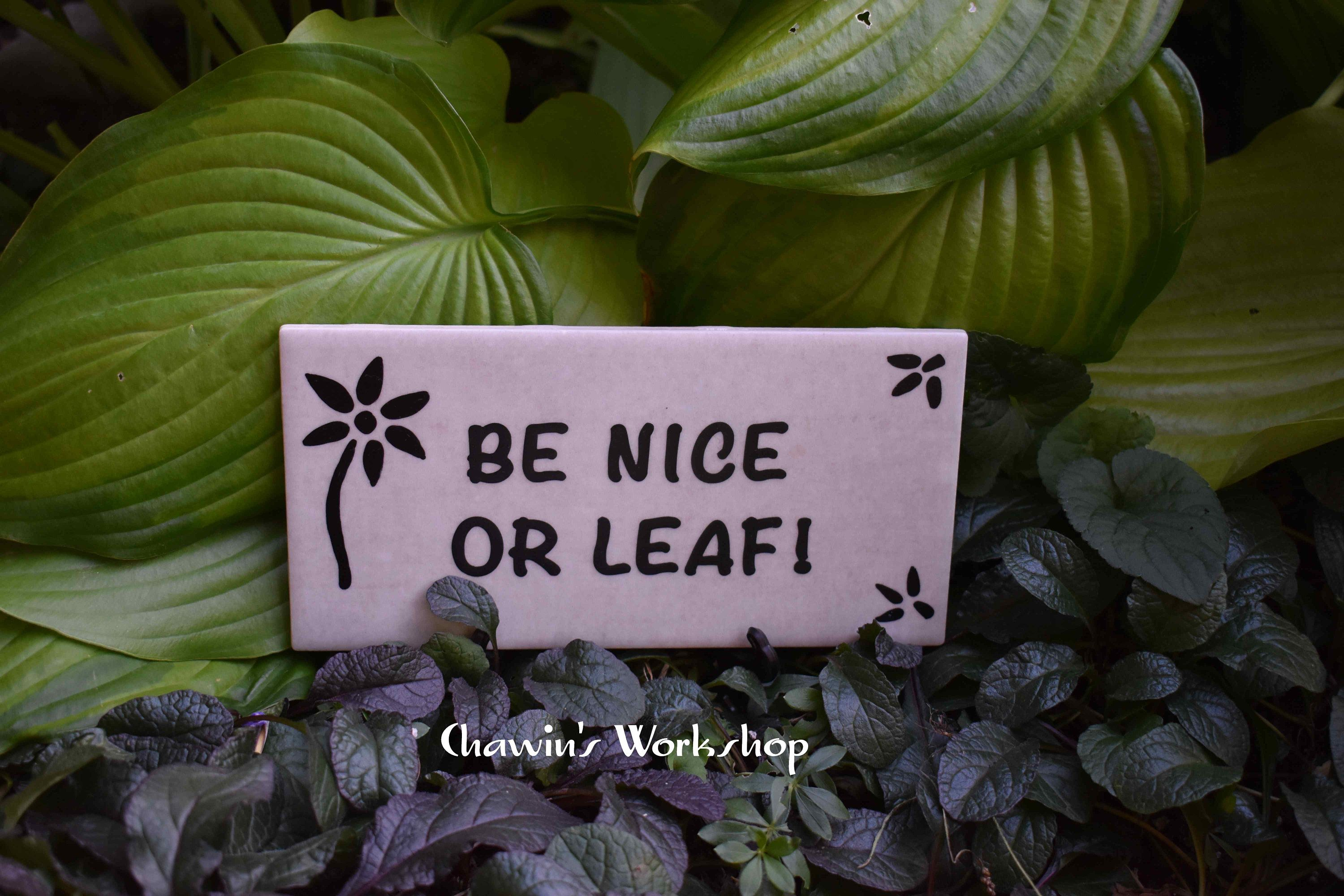 Be Nice Or Leaf Funny Garden Sign Mother S Day Father S Day