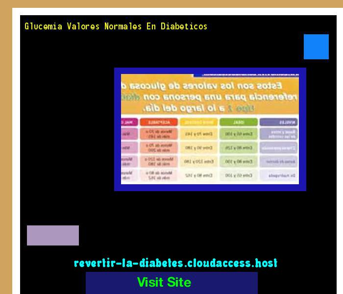 Glucemia Valores Normales En Diabeticos 170339 - Aprenda como vencer la diabetes y recuperar su salud.