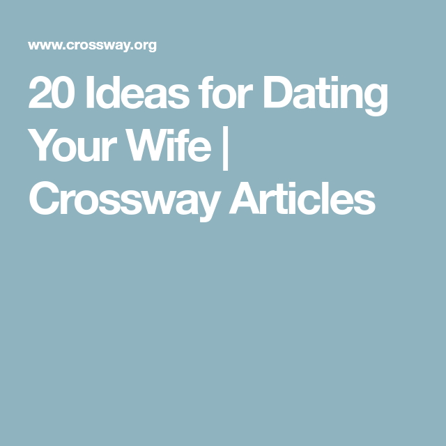 20 ideas for dating your wife