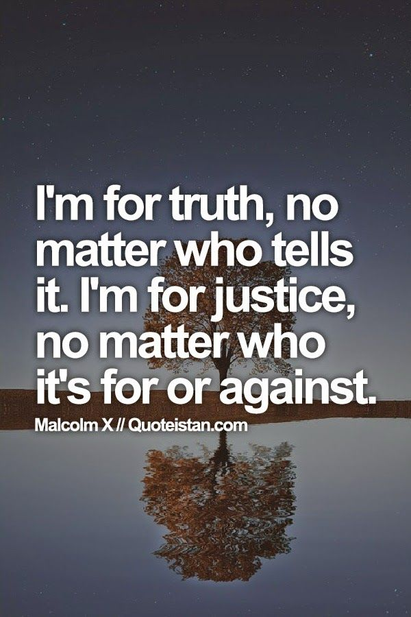 Im For Truth No Matter Who Tells It Im For Justice No Matter