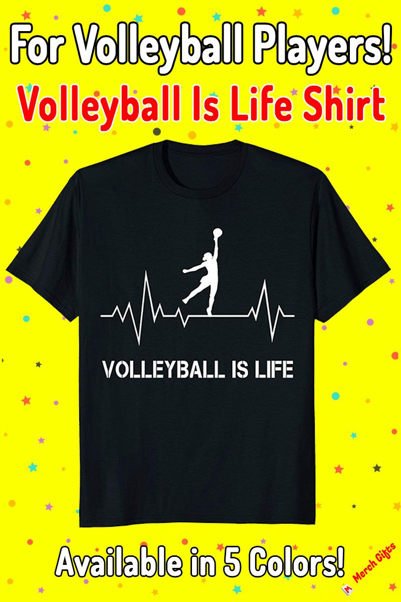 Volleyball Is Life Shirt Quote Gift