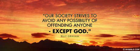 Billy Graham - Political Correctness Offends God. - Facebook Cover Photo