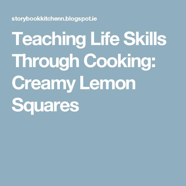 Teaching Life Skills Through Cooking: Creamy Lemon Squares