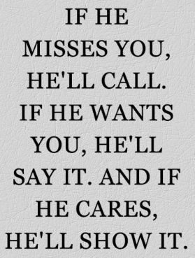 Exceptional If He Misses You, Heu0027ll Call, If He Wants You, He