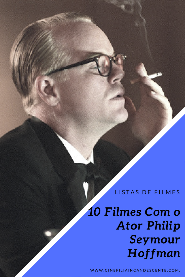 Top10 Dez Filmes Excelentes Com O Ator Philip Seymour