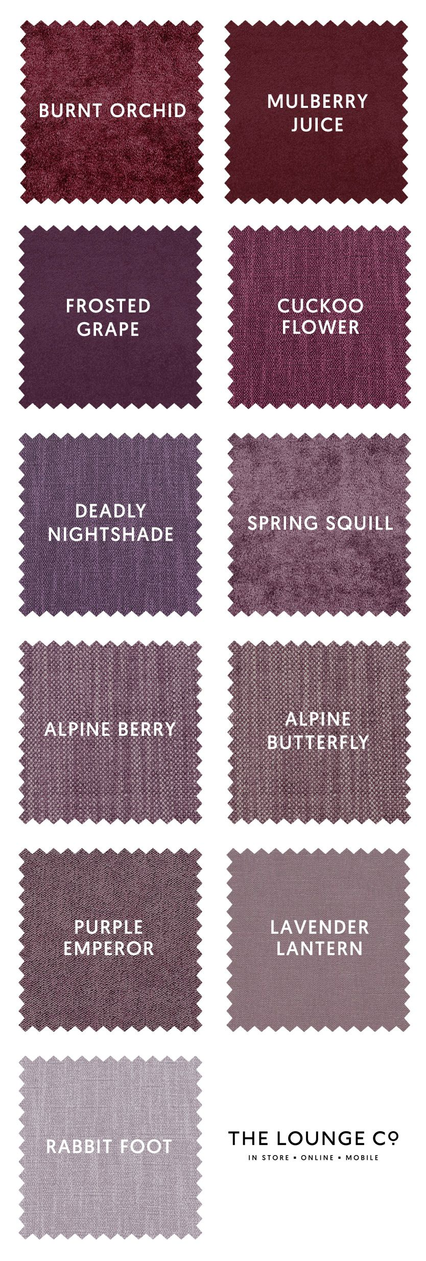 Ones to Swatch | At The Lounge Co. you'll find a stunning selection of purple and red fabrics in tweed, velvet, chenille, linen and cotton. Order up to 8 free swatches now. Burnt Orchid, Mulberry Juice, Frosted Grape, Cuckoo Flower, Deadly Nightshade, Spring Squill, Alpine Berry, Alpine Butterfly, Purple Emperor, Lavender Lantern, Rabbit Foot. #theloungeco #swatch #swatches #fabric #berry #red #purple #sofa #chair #upholstery