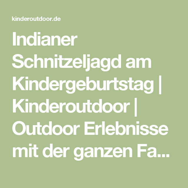 indianer schnitzeljagd am kindergeburtstag kinderoutdoor outdoor erlebnisse luca. Black Bedroom Furniture Sets. Home Design Ideas