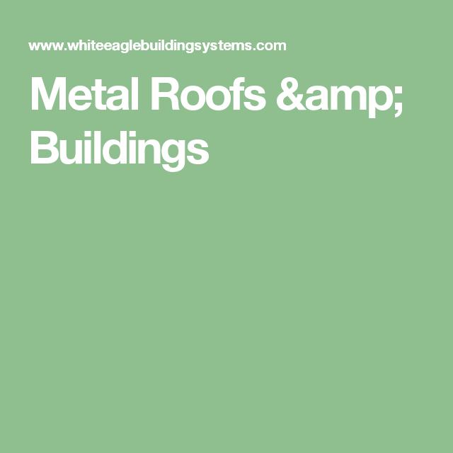 Metal Roofs & Buildings