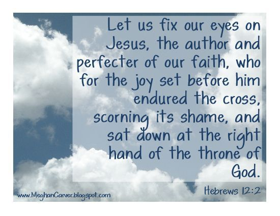 When life gets hard, fix your eyes on Jesus.
