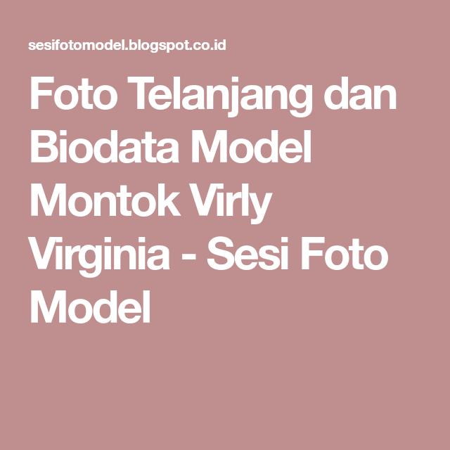 foto telanjang dan biodata model montok virly virginia sesi foto model virginia dan