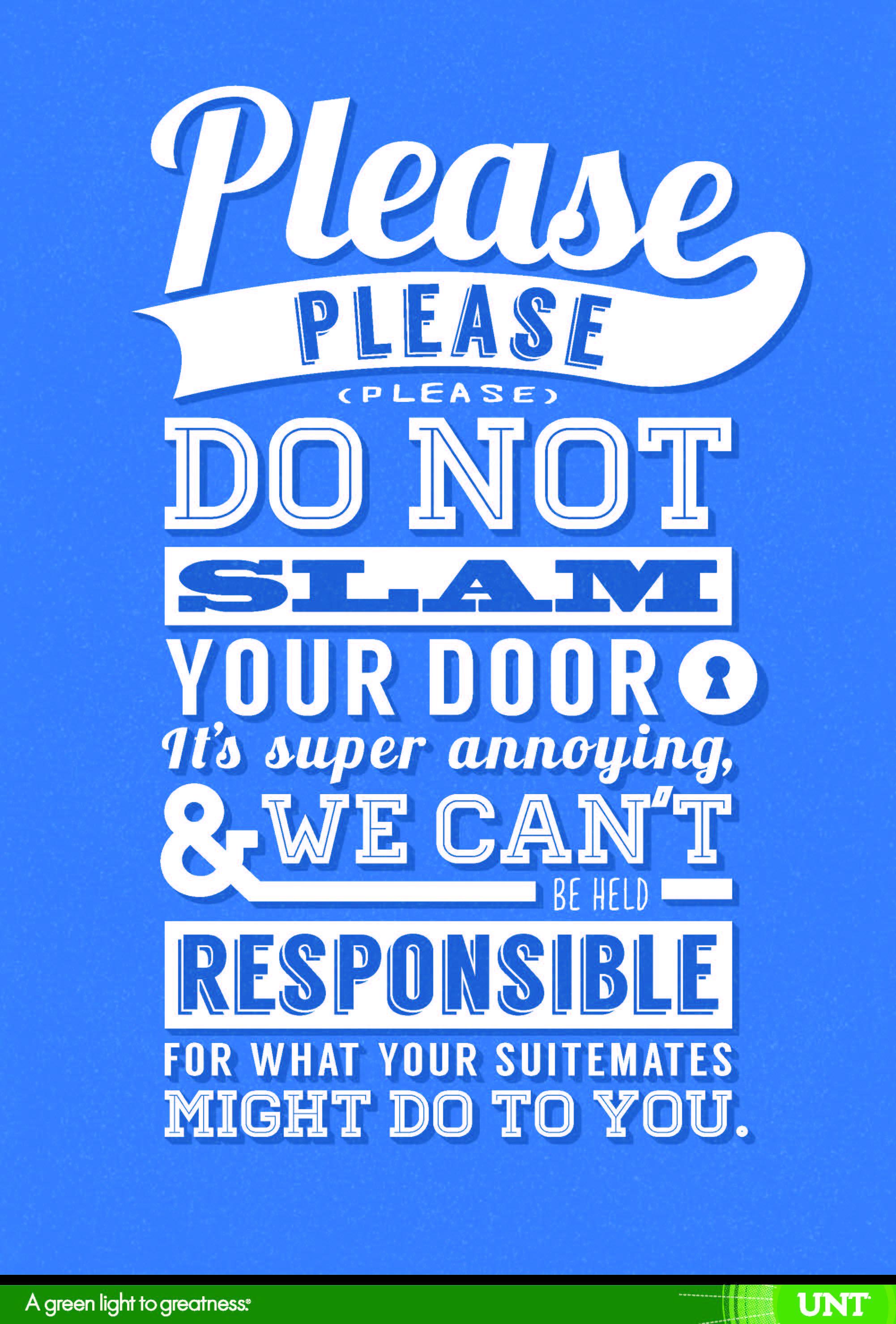 Please Please Please donu0027t slam that door!  sc 1 st  Pinterest & Please Please Please donu0027t slam that door! | UNT Housing Posters ...
