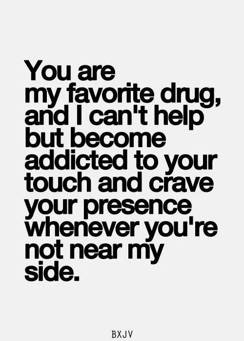 Youre My Favorite Drug Love Pinterest Quotes Inspirational
