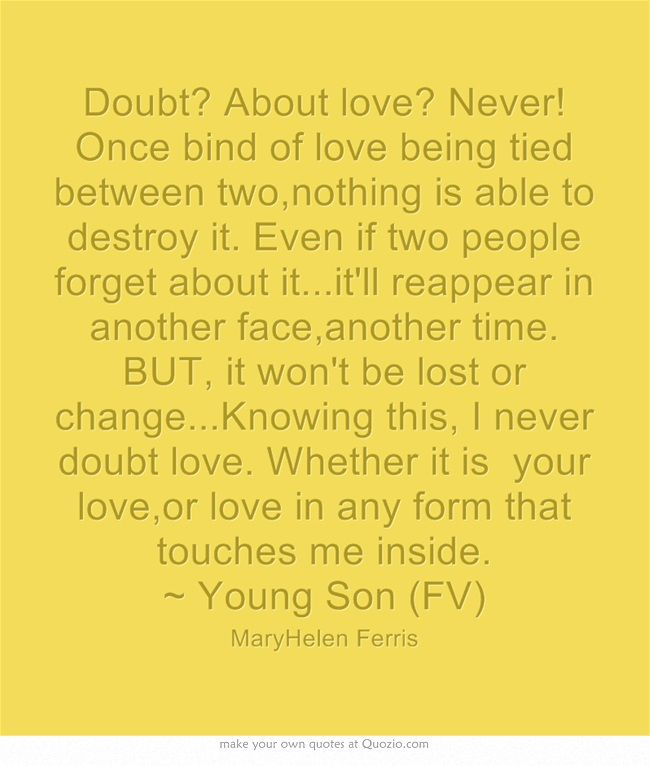 Doubt? About Love? Never! Once Bind Of Love Being Tied