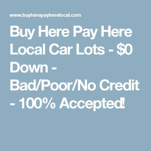 Local Buy Here Pay Here >> Pin On Buy A Car No Credit Bad Credit
