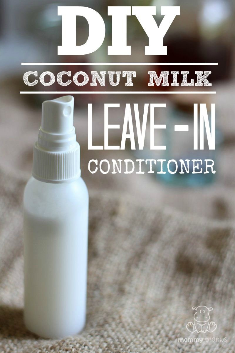 2 Ingredient Coconut Milk Leave In Conditioner Leave In
