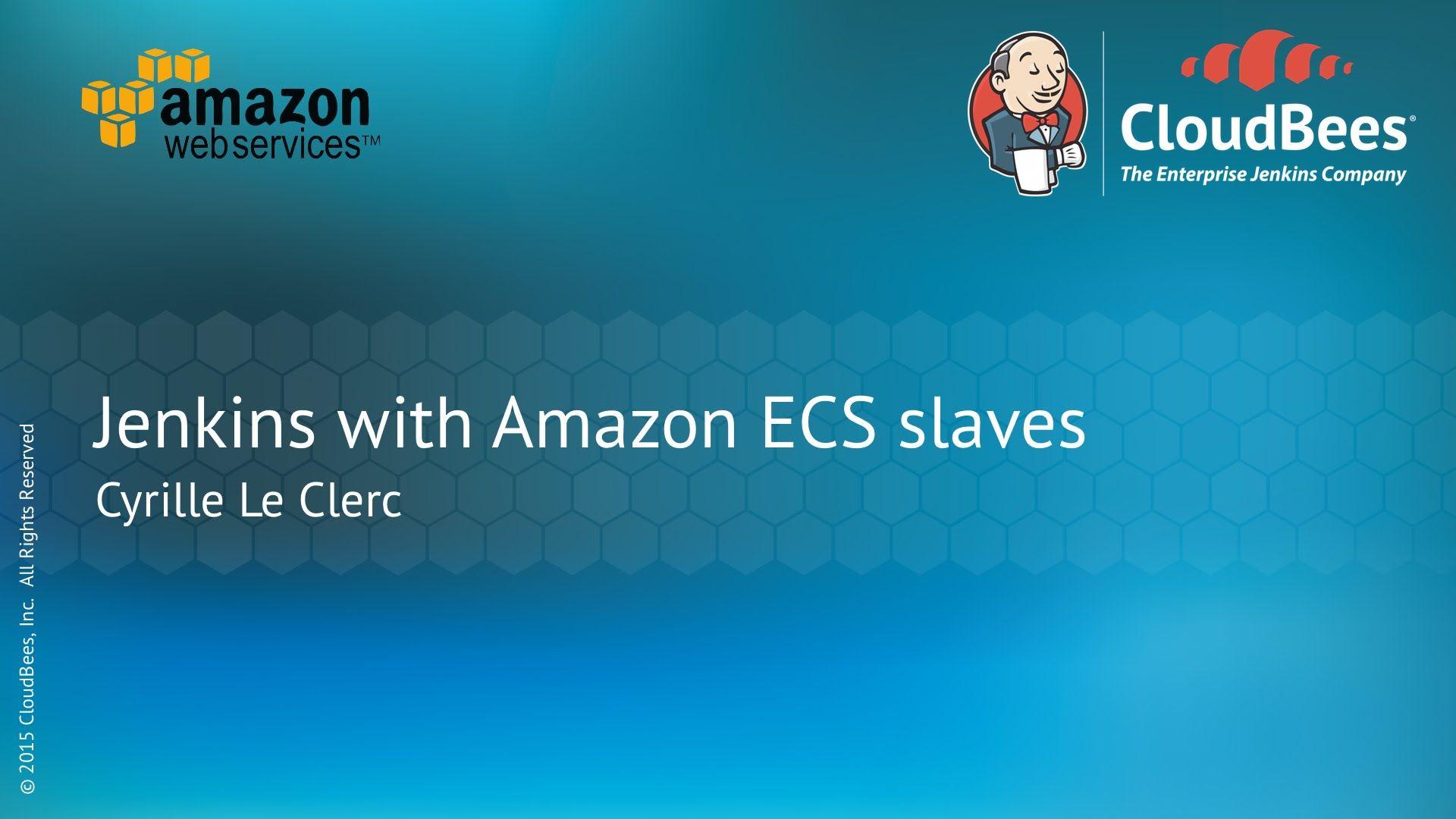 Jenkins with ECS Slaves Slaves, Jenkins, Enterprise