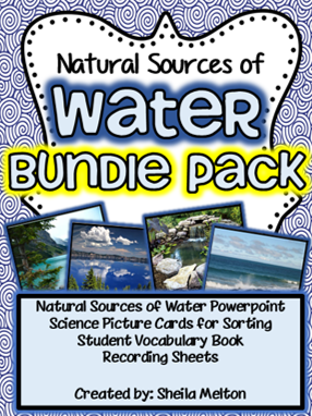 This BUNDLE PACK includes Natural Sources of Water PowerPoint and Science Picture Cards for Sorting! Save money  buying the bundle! The perfect addition to your Natural Sources of Water curriculum!