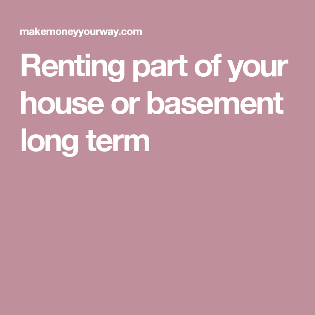 Renting Part Of Your House Or Basement Long Term  Basements