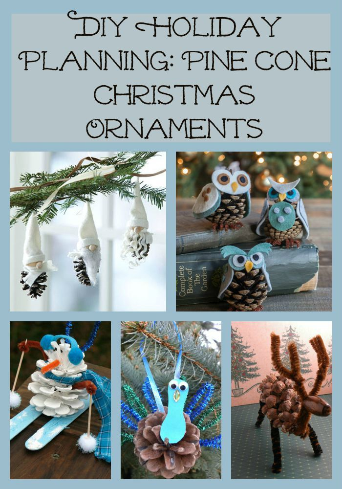 DIY Holiday Planning- Pine Cone Christmas Ornaments