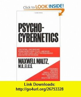 Psycho-Cybernetics, A New Way to Get More Living Out of Life (9780671700751) Maxwell Maltz , ISBN-10: 0671700758  , ISBN-13: 978-0671700751 ,  , tutorials , pdf , ebook , torrent , downloads , rapidshare , filesonic , hotfile , megaupload , fileserve