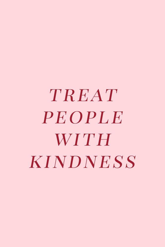 Treat People With Kindness | Words | Words wallpaper, Treat people with kindness, Belle quotes