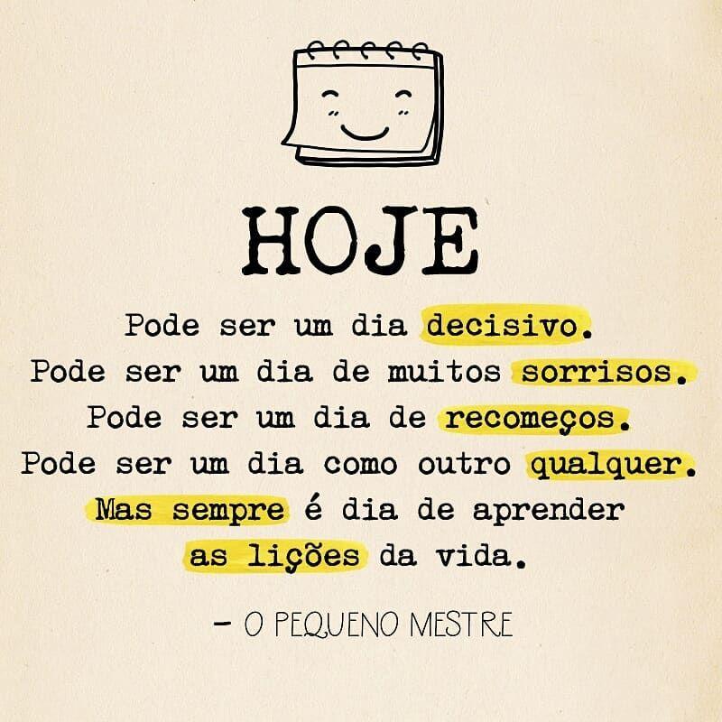Bom dia! Hoje é dia de ser feliz 😍💛 | Frases motivacionais ...