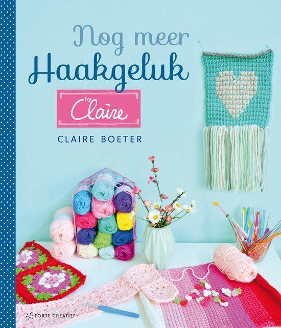 Nog Meer Haakgeluk Byclaire Haak Boeken Pinterest Crochet