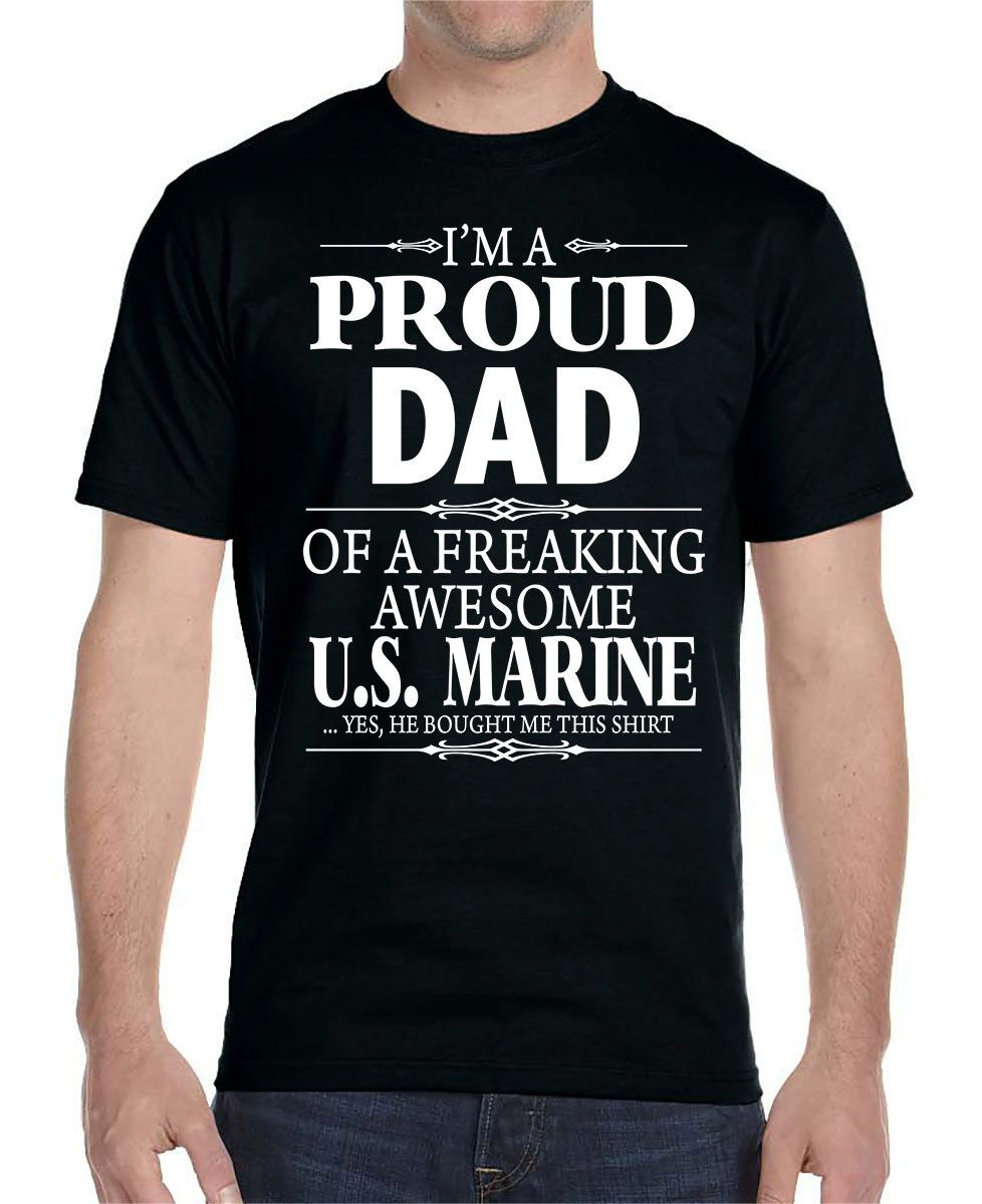 I\'m A Proud Dad Of A Freaking Awesome U.S. Marine - Unisex T-Shirt ...