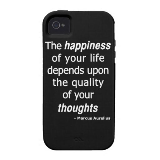 Quality Thoughts? Then a Happy Life... - Case-Mate iPhone 4/4S Vibe Universal Case #happiness #electrovista