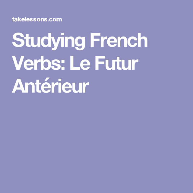 239 Dialogues En Francais French Conversations Studying French Verbs Le Futur Anterieur French Verbs Study French Verb