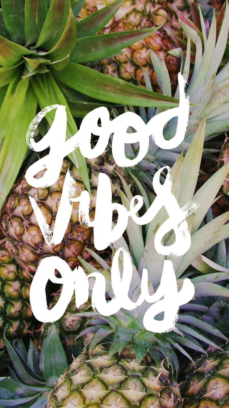 Wallpaper iphone pineapple - Pineapple Good Vibes Only Iphone Background