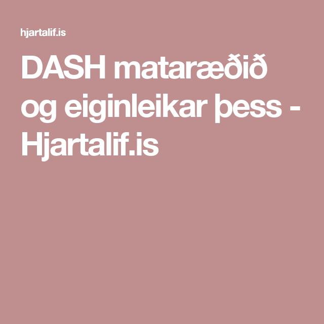 DASH mataræðið og eiginleikar þess - Hjartalif.is
