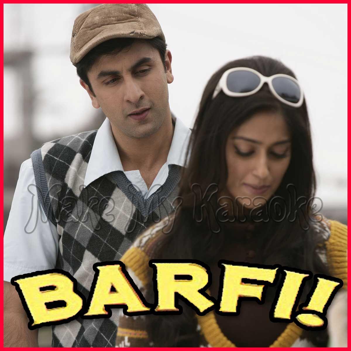 Main Kya Karoon Video Karaoke with Lyrics Barfi Video