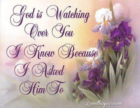 God Is Watching Over You Quotes Quote God Flowers Religious Quotes