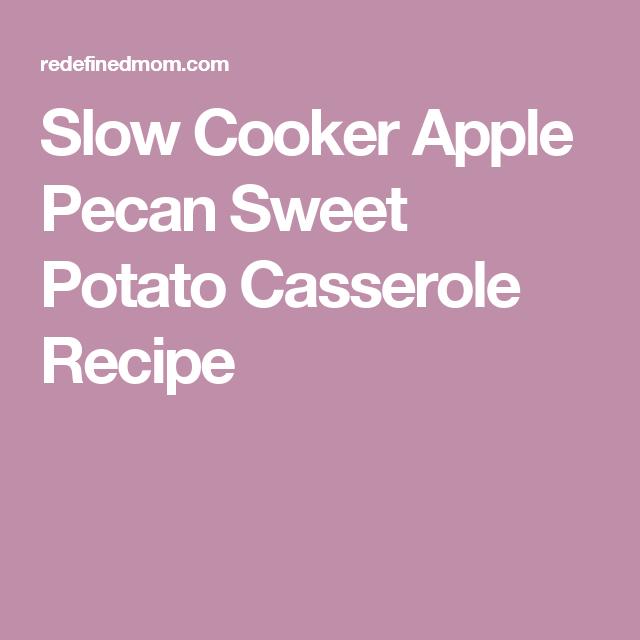Slow Cooker Apple Pecan Sweet Potato Casserole Recipe