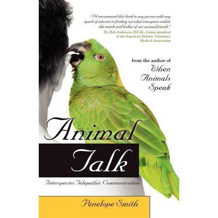 Animal Talk Interspecies Telepathic Communication Paperback Walmart Com In 2021 Animal Communication Animals Speaking Animal