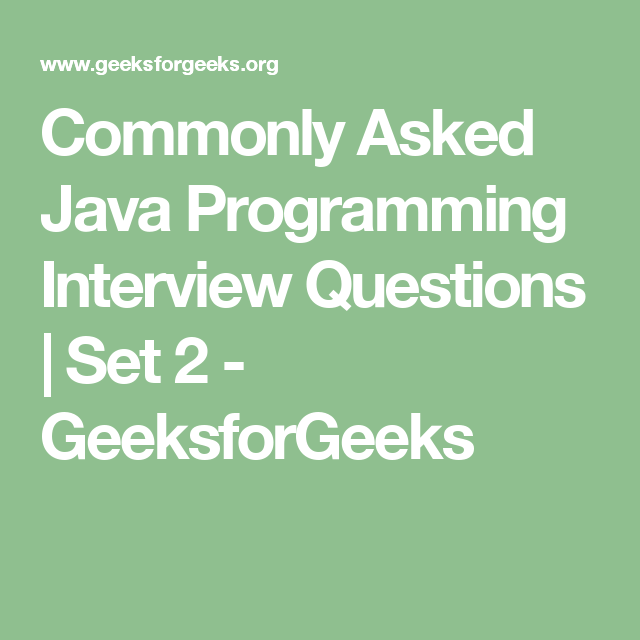 Commonly Asked Java Programming Interview Questions Set 2 Geeksforgeeks Interview Questions Java Programming This Or That Questions