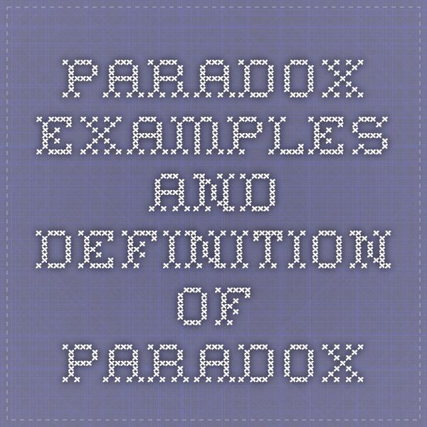 Paradox Examples And Definition Of Paradox Ap Lit Comp